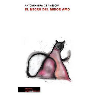 El negro del mejor amo av Antonio Mira De Amescua