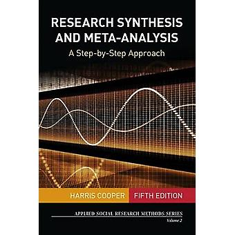Research Synthesis and MetaAnalysis A StepbyStep Approach by Cooper & Harris
