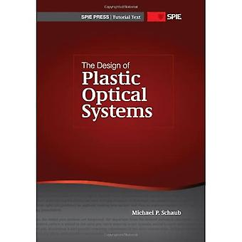 The Design of Plastic Optical Systems