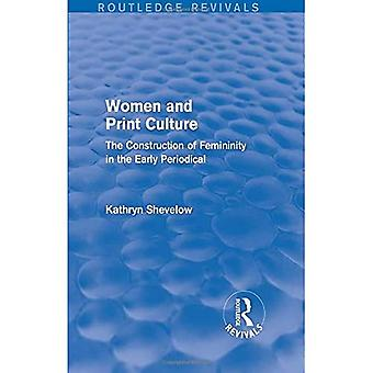 Women and Print Culture (Routledge Revivals): The Construction of Femininity in the Early Periodical