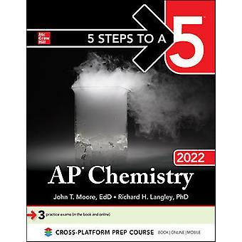5 Steps to a 5: AP Chemistry 2022