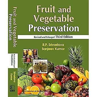 Obst- und Gemüsekonservierung: Prinzipien und Praktiken (überarbeitet und erweitert, 3Edn) Pb-2015