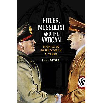 Hitler - Mussolini e il Vaticano - Papa Pio XI e il discorso che