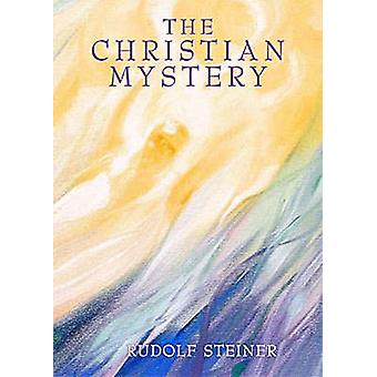 The Christian Mystery by Rudolf Steiner - A. Meuss - 9780957818903 Bo
