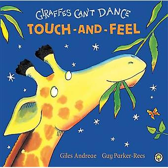 Giraffes Can't Dance - Touch-And-Feel Board Book by Giles Andreae - Gu