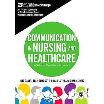 Communicatie in verpleeg- en gezondheidszorg - een gids voor medelevend Pr