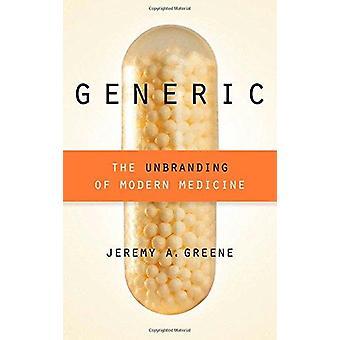 Generico - l'Unbranding della medicina moderna di Jeremy A. Greene - 9781