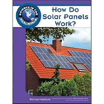 How Do Solar Panels Work? by Richard Hantula - Debra Voege - 97816041