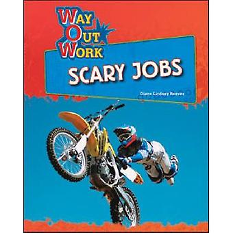 Scary Jobs by Diane Lindsey Reeves - 9781604131284 Book