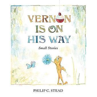 Vernon är på väg - små berättelser av Philip C. Stead - 978162672655