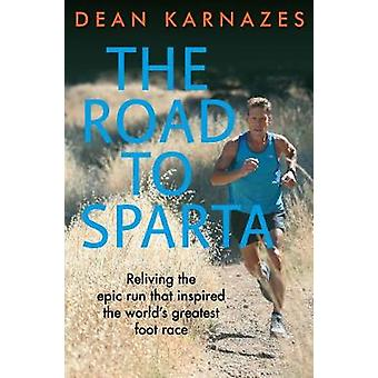 The Road to Sparta - Reliving the Epic Run that Inspired the World's G