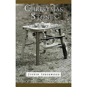 Christmas Stones and the Story Chair by Justin Isherwood - 9781891609