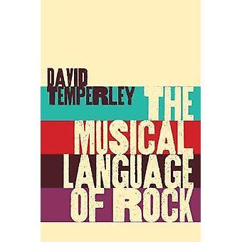 Die musikalische Sprache des Felsens von David Temperley - 9780190870522 Buch