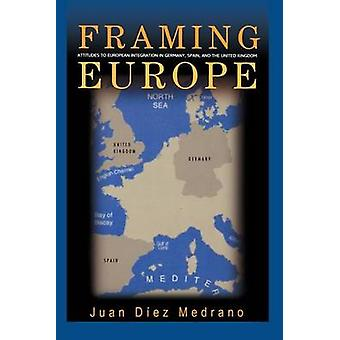 Framing Europe - Attitudes to European Integration in Germany - Spain