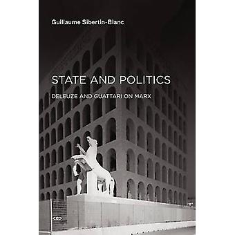 State and Politics - Deleuze and Guattari on Marx by Guillaume Siberti