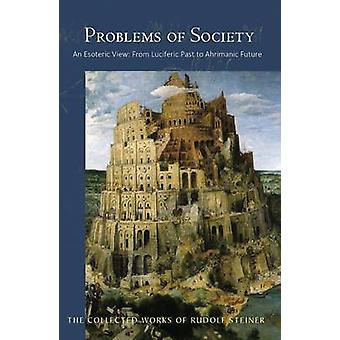 Problems of Society - An Esoteric View - from Luciferic Past to Ahrima