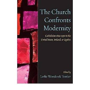 The Church Confronts Modernity - Catholicism Since 1950 in the United
