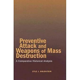 Preventive Attack and Weapons of Mass Destruction: A Comparative Historical Survey