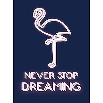 Ne jamais arrêter de rêver