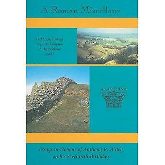 Ein Roman-Sammelband: Essays in Honour of Anthony R. Birley an seinem 70. Geburtstag (Monograph Series Akanthina)