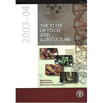 The State of Food and Agriculture 2003-04: Agricultural Biotechnology, Meeting the Needs of the Poor? (FAO Agriculture)