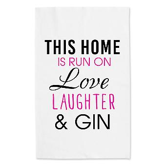 This Home Is Run On Love Laughter And Gin White Tea Towel