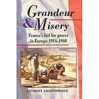 Grandeur and Misery: France's Bid for Power in Europe, 1914-1940