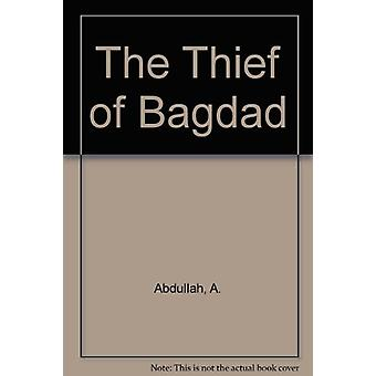 The Thief of Bagdad by A. Abdullah - 9781850779001 Book