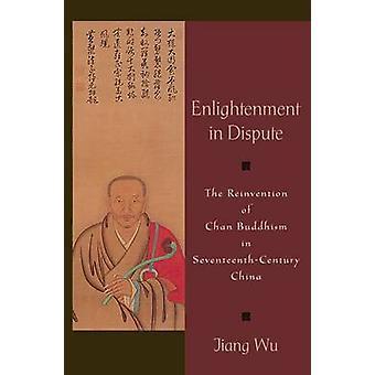 التنوير في نزاع التجديد تشان البوذية في الصين سيفينتينثسينتوري وو آند جيانغ