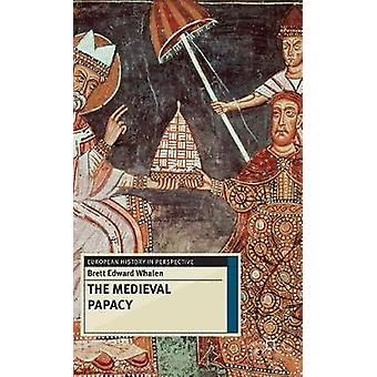 The Medieval Papacy by Whalen & Brett Edward