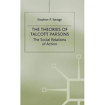 Theories of Talcott Parsons by Savage