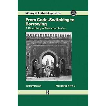 From Code Switching To Borrowing by Heath