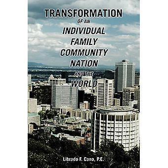 Transformatie van een individuele familie Gemeenschap natie en de wereld door Cano P. E. & Librado F.