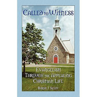 Wird aufgerufen, um Zeuge der Evangelisation durch die ansprechende Christian Life von Scott & Byron J.