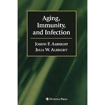 Aging immunitet och infektion av F. Albright & Joseph