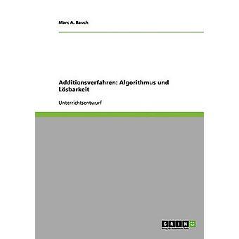 Additionsverfahren Algorithmus und Lsbarkeit af Bauch & Marc A.