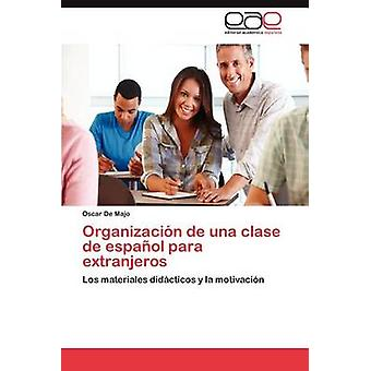 Organizacion de Una Clase de Espanol Para Extranjeros af de Majo & Oscar