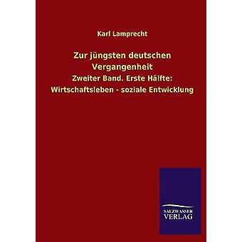 Zur Jungsten Deutschen Vergangenheit av Lamprecht & Karl