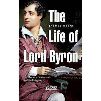 The Life of Lord Byron by Moore & Thomas