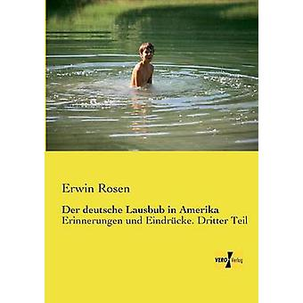 Der deutsche Lausbub in AmerikaErinnerungen und Eindrcke. Dritter Teil par Rosen et Erwin