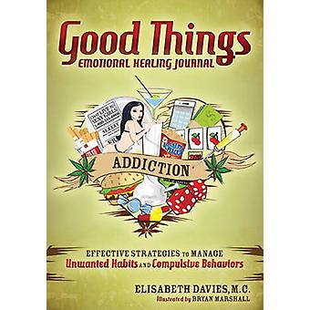 Good Things - Emotional Healing Journal - Addiction por Elisabeth Davie