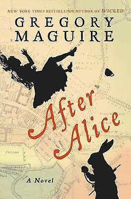 After Alice by Gregory Maguire - 9780060548957 Book