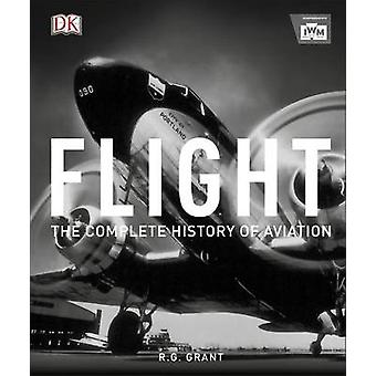Flight - The Complete History of Aviation by Reg Grant - 9780241298039
