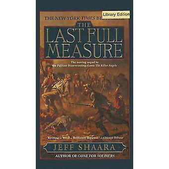 The Last Full Measure by Jeff Shaara - 9780780799943 Book
