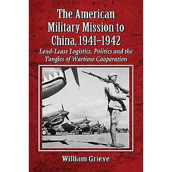 The American Military Mission to China - 1941-1942 - Lend-Lease Logist