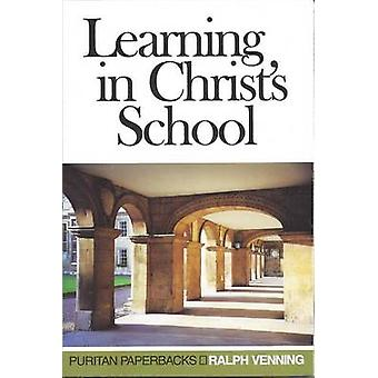 Learning in Christs School by Ralph Venning - 9780851517643 Book