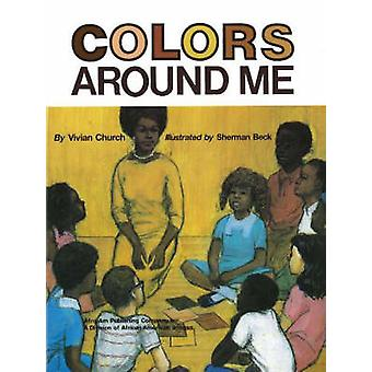 Colors Around Me by Vivian Church - Sherman Beck - 9780910030151 Book