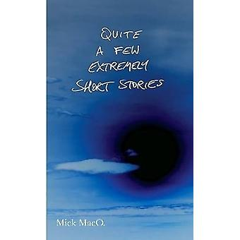 Quite a Few Extremely Short Stories by Mick MacO. - 9781409298885 Book