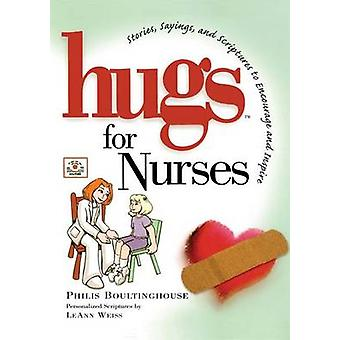 Hugs for Nurses - Stories - Sayings - and Scriptures to Encourage and