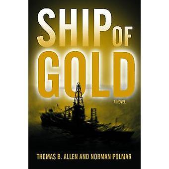 Ship of Gold by Thomas B Allen - Norman Polmar - 9781591140726 Book